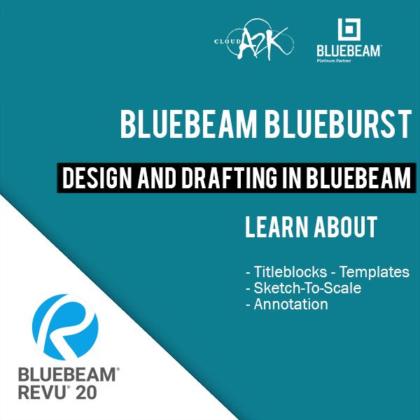 BLUEBEAM BLUEBURST - DESIGN AND DRAFTING IN BLUEBEAM